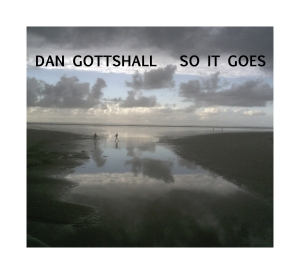 Dan Gottshall - So It Goes - Cover klein